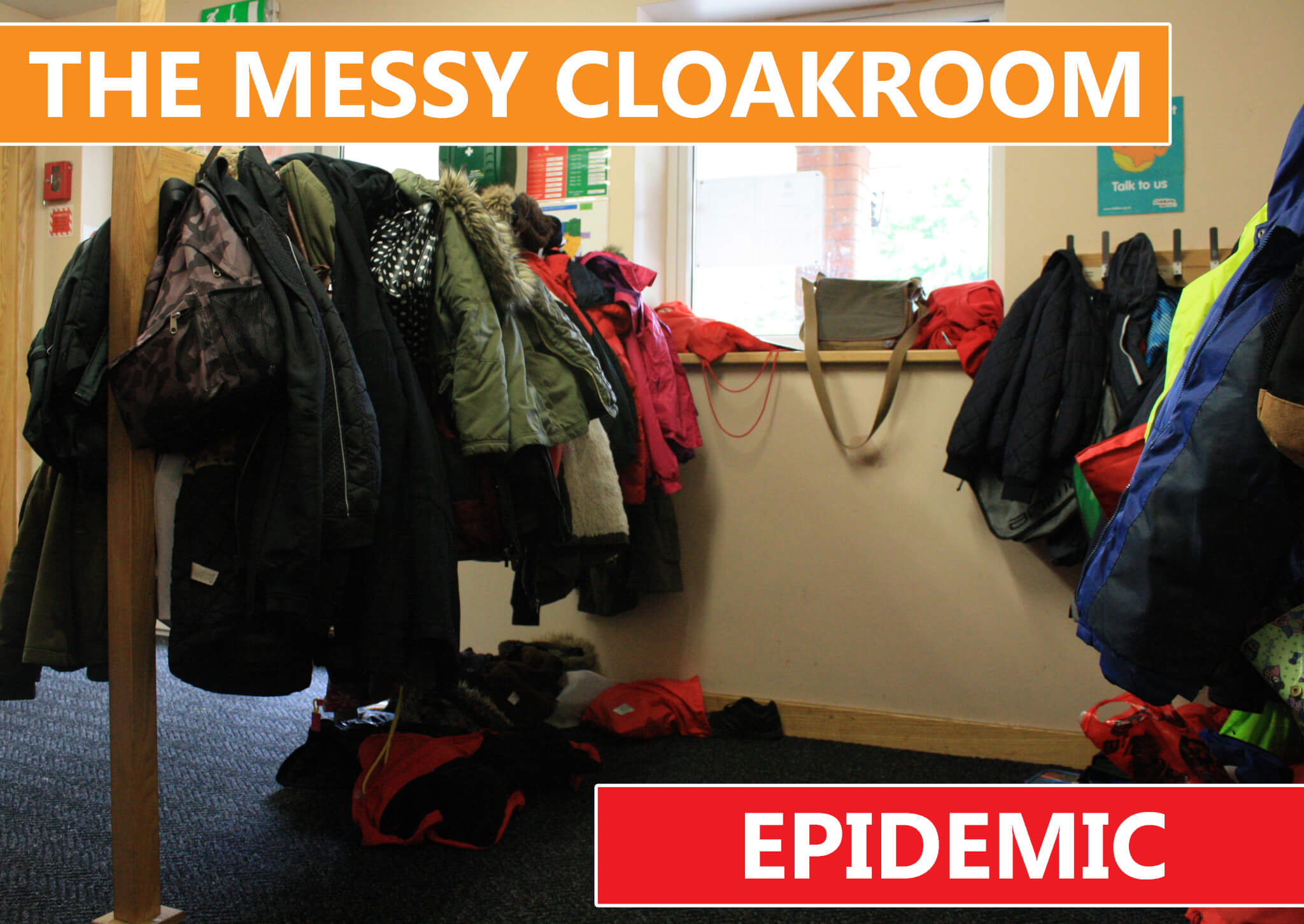 MESSY CLOAKROOM EPIDEMIC